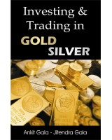 Investing & Trading in Gold Silver (English) by Ankit Gala & Jitendra Gala